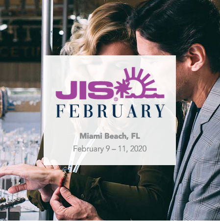 February 9 - 11, 2020 JIS February 2020 Show Miami Beach Convention Center Miami Beach, FL Booth 438